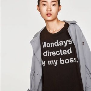 New Zara trafaluc tee Monday's directed by my boss